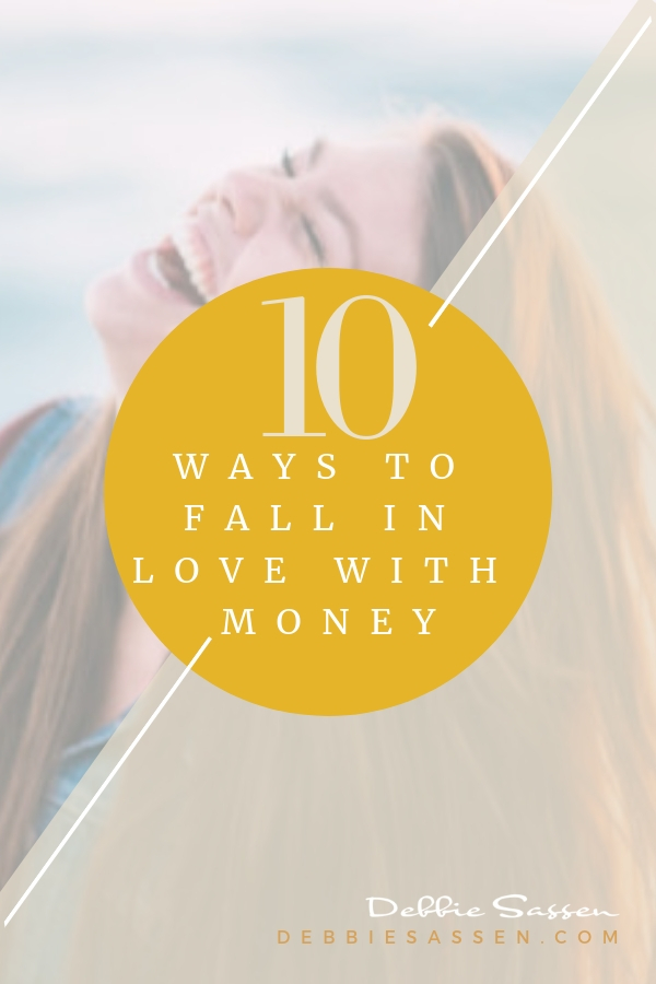 10 WAYS TO FALL IN LOVE WITH MONEY