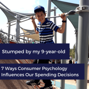 7 Ways Consumer Psychology Influences your Spending Decisions