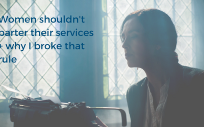 Women shouldn't barter their services + why I broke that rule