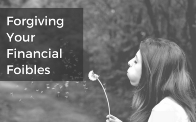 Forgiving Your Financial Foibles