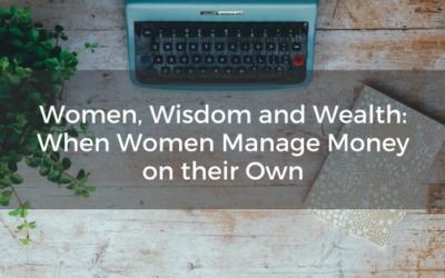 Women, Wisdom and Wealth: When Women Manage Money on their Own