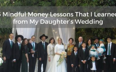 5 Mindful Money Lessons That I Learned from My Daughter's Wedding