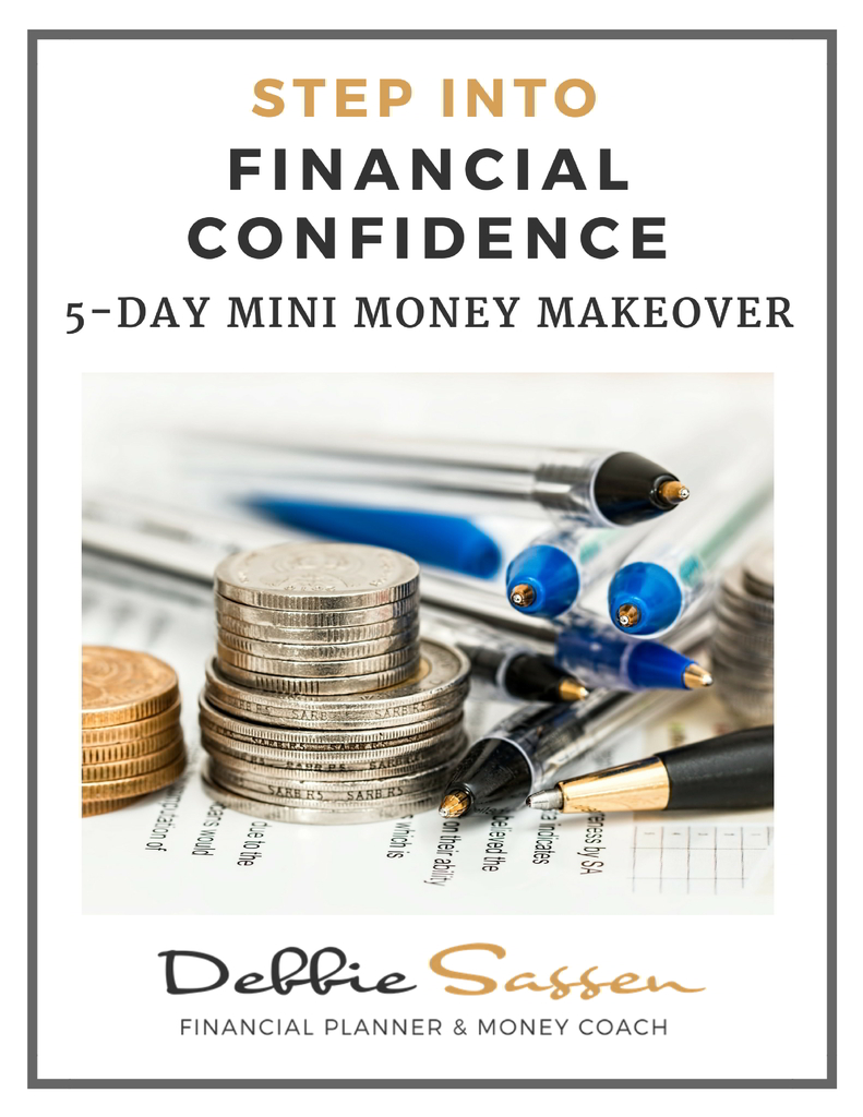 Step Into Financial Confidence: 5-Day Mini Money Makeover by Debbie Sassen