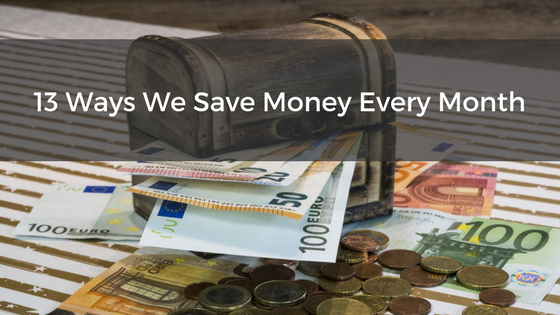 13 Ways to Save Money Every Month