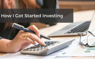How I Got Started Investing