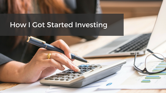 How I Got Started Investing