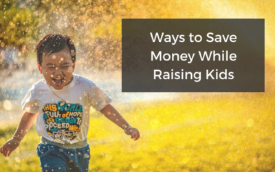 Ways To Save Money While Raising Your Kids