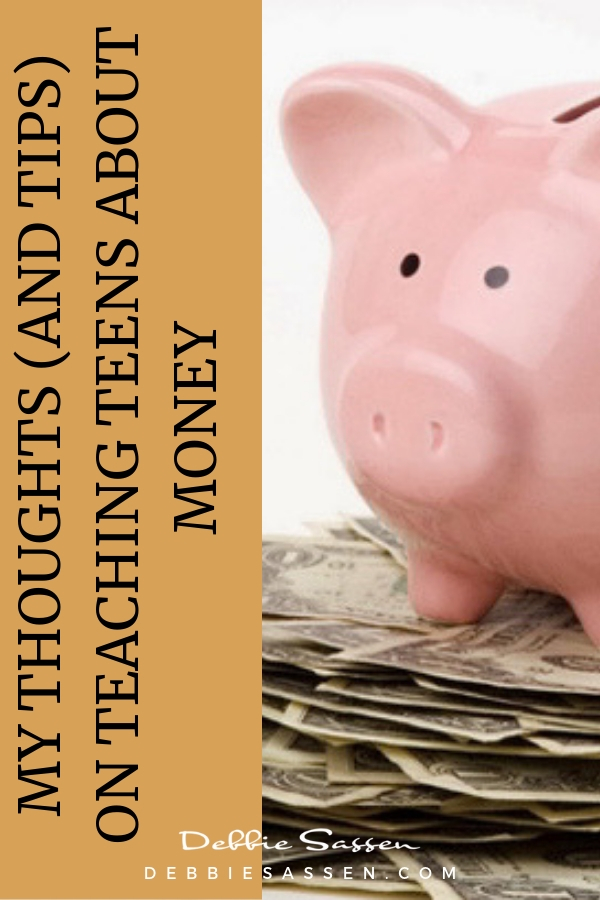 my thoughts and tips on teaching teens about money