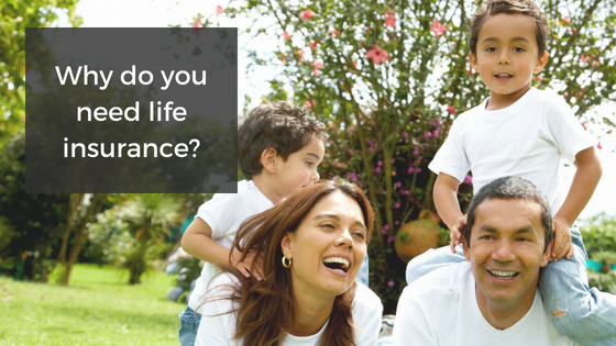 Why Do You Need Life Insurance?