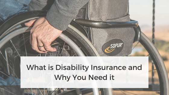 What is Disability Insurance and Why You Need it