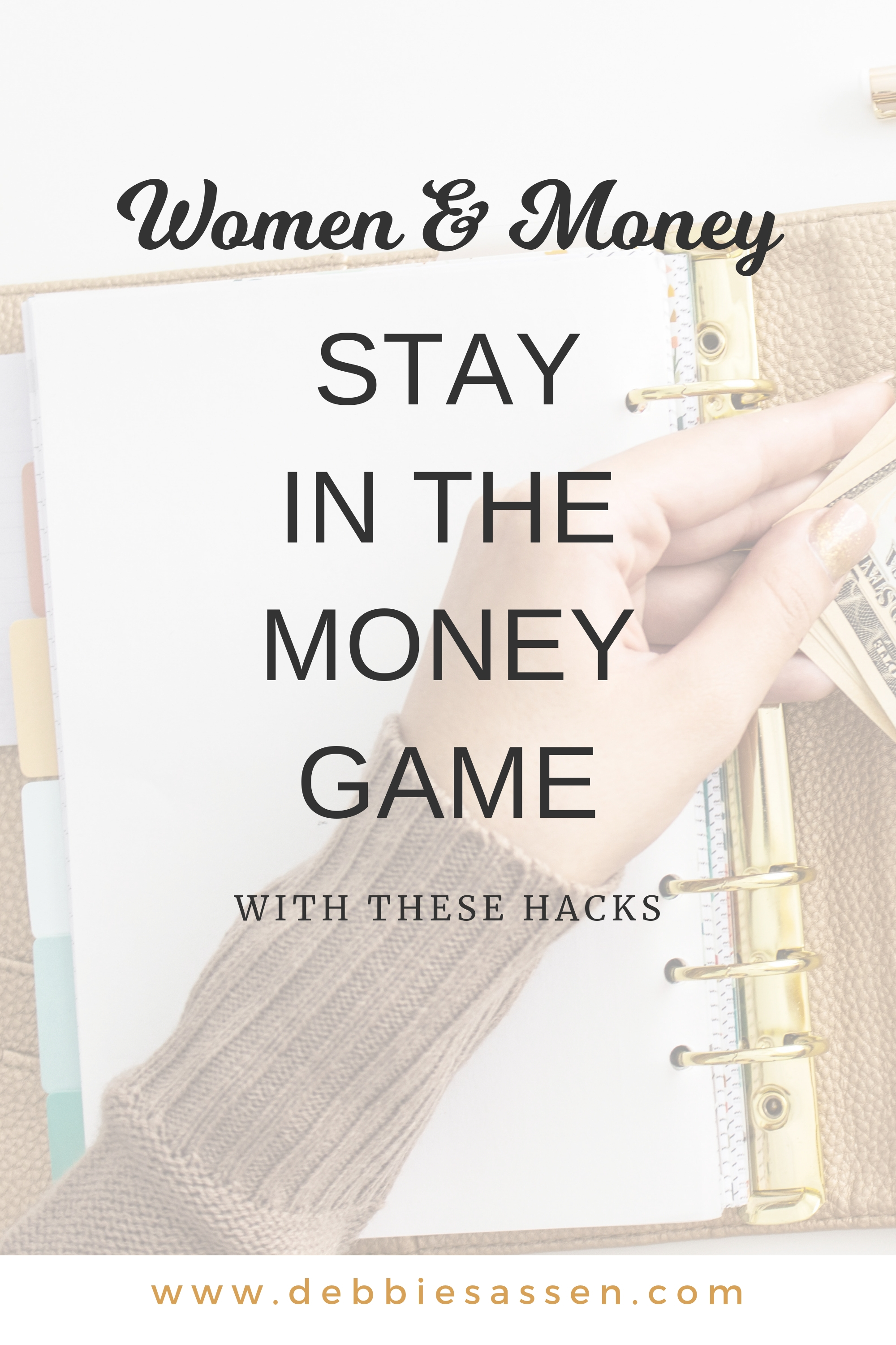 Stay in the money game using these two hacks | Debbie Sassen