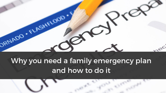 Why you need a family emergency plan