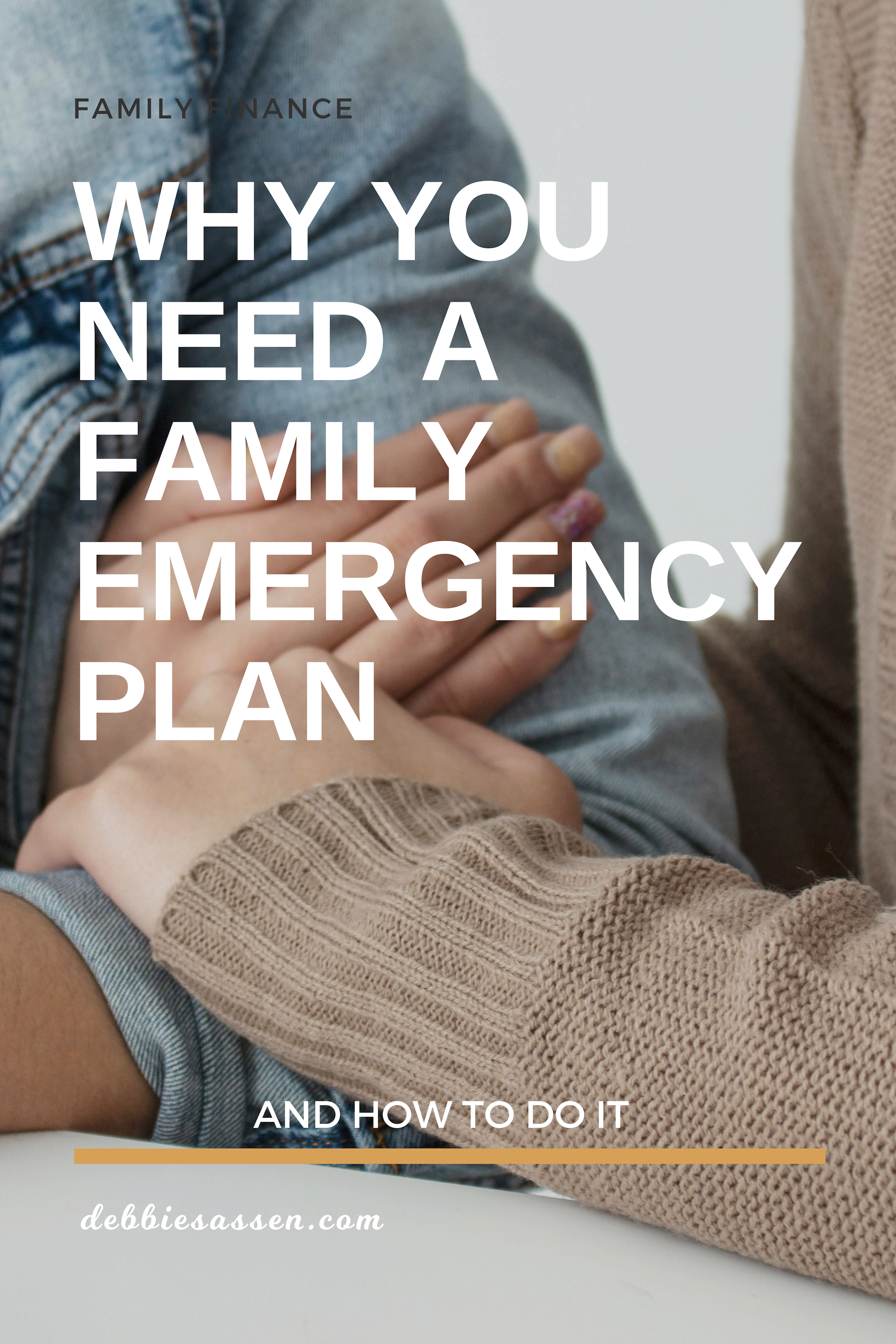 Why You Need a Family Emergency Plan and How To Do It Pin - Debbie Sassen