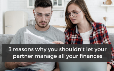 Three reasons why you shouldn't let your partner manage all of your finances