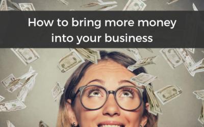 How to bring more money into your business