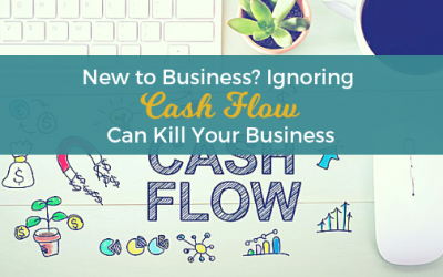 New to Business? Ignoring Cash Flow Can Kill Your Business