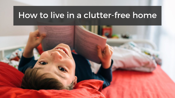 How to live in a clutter-free home