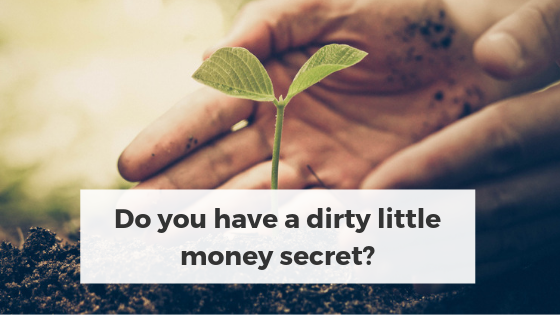Do you have a dirty little money secret