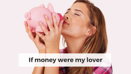 If money were my lover