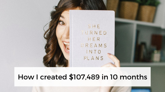 How I created $107,489 in 10 months